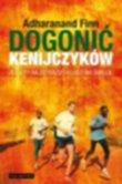 kenijczycy - Dogonić Kenijczyków – sekrety szybkiego biegania